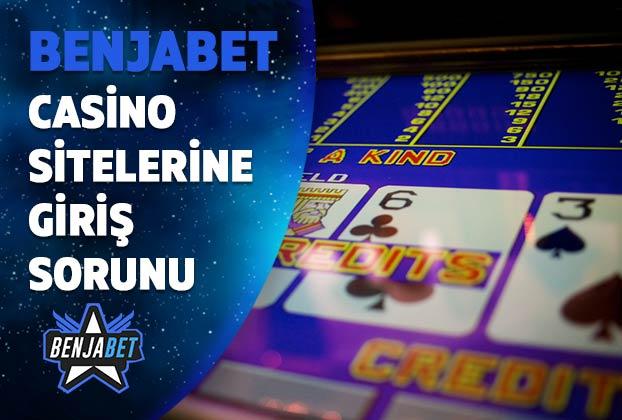 casino sitelerine giris sorunu