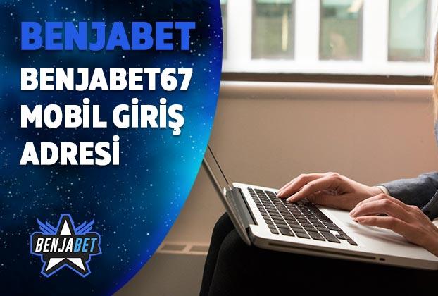 benjabet67 mobil giris adresi